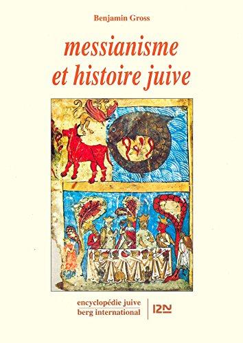 En ligne téléchargement gratuit Messianisme et histoire juive epub pdf