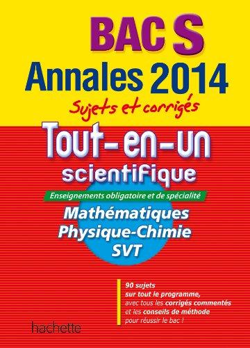OBJECTIF BAC 2014 - Annales Sujets et corrigés - Le Tout-en-un scientifique terminale S par Collectif