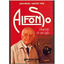 Alfonso, fotografo de un siglo (Biografías Espasa)