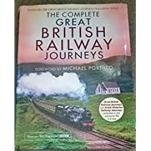 The Complete Great British Railway Journeys (Copertina rigida)