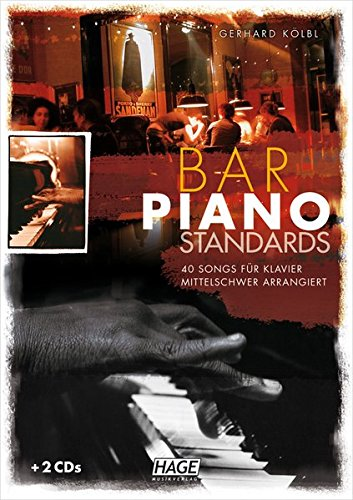 Bar Piano Standards: 40 Songs für Klavier - mittelschwer arrangiert (mit 2 CDs)