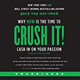 Crush It! Why NOW Is the Time to Cash In on Your Passion by Gary Vaynerchuk (2015-08-04)
