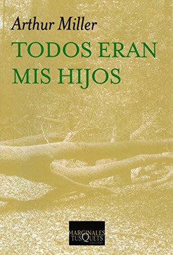 Todos eran mis hijos: Drama en tres actos (Volumen Independiente) por Arthur Miller