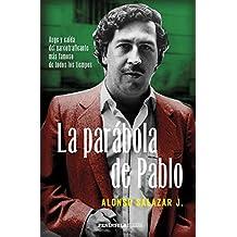 La parábola de Pablo: Auge y caída del narcotraficante más famoso de todos los tiempos