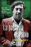La parábola de Pablo Escobar: Auge y caída del narcotraficante más famoso de todos los tiempos