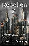 Rebelión Z: ¿Qué puedes hacer cuando tus aliados también son tus enemigos? (La ciudad de los muertos vivientes nº 3)