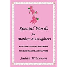 Special Words for Mother's & Daughters: 40 Original Verses and Sentiments for Card Makers and Crafters