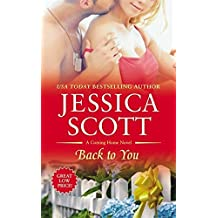 Back to You (A Coming Home Novel) by Jessica Scott (2014-07-29)