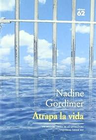 Atrapa la vida par Nadine Gordimer