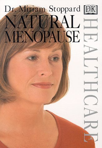 Natural Menopause (DK Healthcare) by Stoppard, Miriam (1998) Paperback