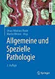 Allgemeine und Spezielle Pathologie (Springer-Lehrbuch)