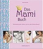 Die besten Geburt Bücher - Das Mami Buch: Schwangerschaft, Geburt und die zehn Bewertungen