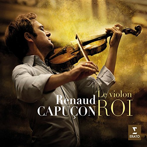 Renaud Capucon : le Violon Roi
