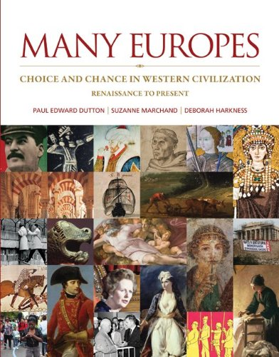 Many Europes: Renaissance to Present: Choice and Chance in Western Civilization Paperback