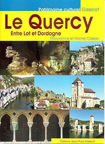 Le Quercy : Entre Lot et Garonne par Cassan Maryvonne, Cassan Michel