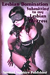 Lesbian Domination: Submitting to my Lesbian Mistress (Lesbian Sex Books Book 5)
