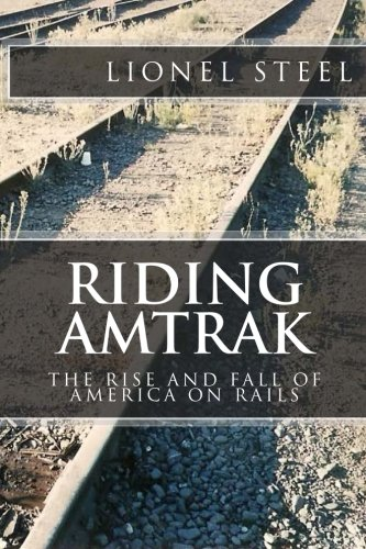 riding-amtrak-the-rise-and-fall-of-america-on-rails
