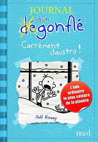 Journal d'un degonfle - tome 6 carrement claustro - vol6 por Jeff Kinney