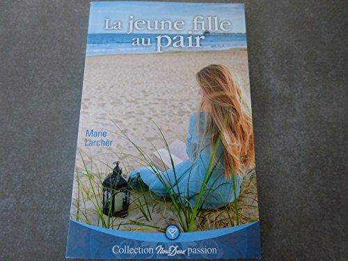 LA JEUNE FILLE AU PAIR (MARIE LARCHER) COLLECTION NOUS DEUX PASSION