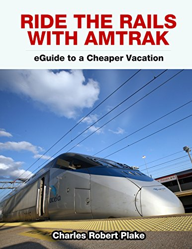 ride-the-rails-with-amtrak-eguide-to-a-cheaper-vacation