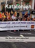 Katalonien - Ein Konflikt wird exportiert: Einsichten eines Zugereisten - Helmut Jutzi