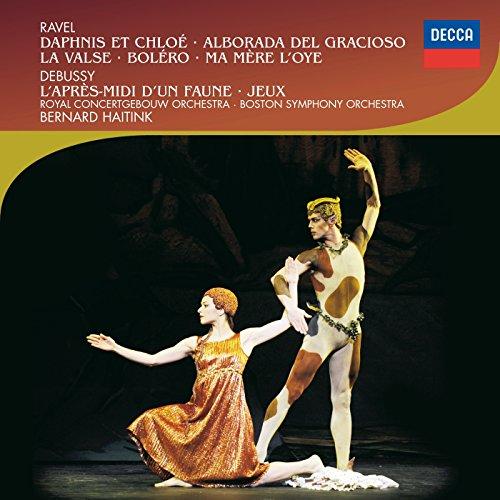 Ravel: Daphnis Et Chloé; Alborada Del Gracioso; Debussy: L'Après-Midi D'Un Faune