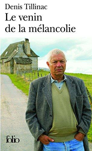 Le venin de la mélancolie par Denis Tillinac