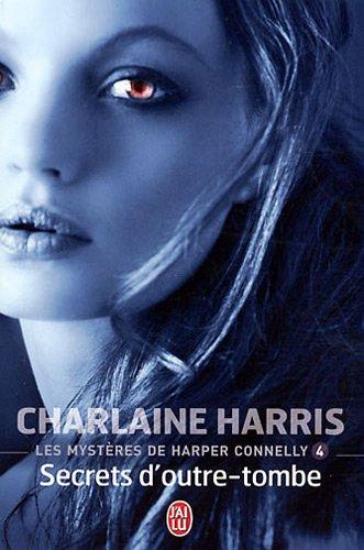 Les Mystères de Harper Connelly, tome 4 : Secrets d'Outre Tombe par Charlaine Harris