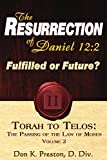 The Resurrection of Daniel 12: Future or Fulfilled? (Torah To Telos)