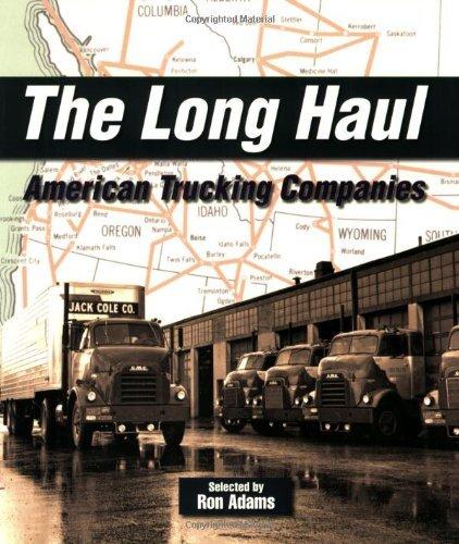 The Long Haul: American Trucking Companies by Ron Adams (2008-05-15)