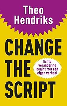 Change the script van [Hendriks, Theo]