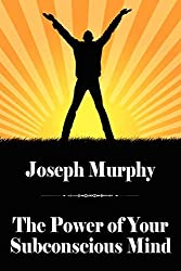The Power of Your Subconscious Mind by Joseph Murphy (2012-04-11)