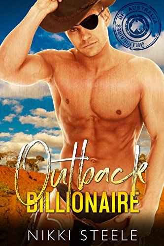 outback-billionaire-a-steamy-standalone-billionaire-romance-the-billionaires-of-australia