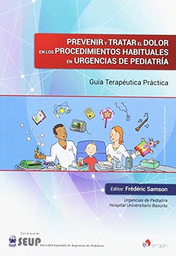 Prevenir y tratar el dolor en los procedimientos habituales en urgencias de pediatría: Guía terapéutica práctica