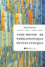 Vade-mecum de thérapeutique psychiatrique de Aldo Calanca