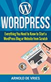 WordPress: Beginners Guide to Starting a WordPress Blog or Website from Scratch (English Edition)