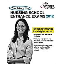 Cracking the Nursing School Entrance Exams (Princeton Review: Cracking the Nursing School Entrance Exams)