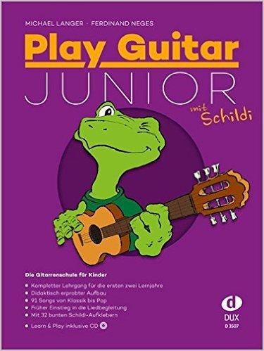 Play Guitar Junior: Die Gitarrenschule für Kinder