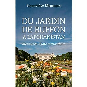 Du jardin de Buffon à l'Afghanistan: Mémoires d'une naturaliste
