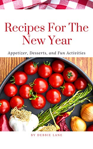 Lane Dessert (Recipes For The New Year: Appetizer, Desserts, and Fun Activities (Best Cookbooks Book 1) (English Edition))