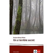 Un si terrible secret: Schulausgabe für das Niveau B2. Französischer Originaltext mit Annotationen (Éditions Klett)