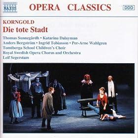 Die tote Stadt (The Dead City), Op. 12: Act I: Wunderbar!