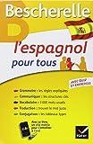 l espagnol pour tous grammaire vocabulaire conjugaison french edition bilingual edition by bescherelle 2014 paperback