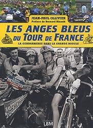 Les Anges Bleus du Tour de France (Préface de Bernard Hinault)