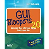 GUI Bloopers 2.0, Second Edition: Common User Interface Design Don'ts and Dos (Interactive Technologies) by Jeff Johnson (2007-09-10)