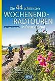 Die 44 schönsten Wochenend-Radtouren in Deutschland mit GPS-Tracks: 44 tolle Mehrtagestouren zwischen 70 und 230 km für kurze und lange Wochenenden. (Die schönsten Radtouren...)
