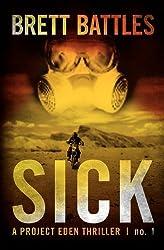 Sick: A Project Eden Thriller by Brett Battles (2011-05-26)