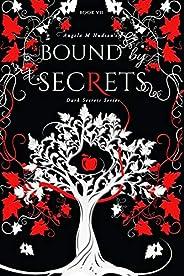 Bound by Secrets (7) (Dark Secrets)