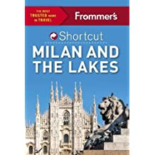 Frommer's Shortcut Milan and the Lakes (Shortcut Guide)