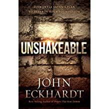 Unshakeable: Dismantle Satan's Plan to Destroy Your Foundation (English Edition)